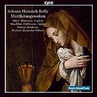 Johann Heinrich Rolle: Matth盲uspassion by Ana-Marija Brkic