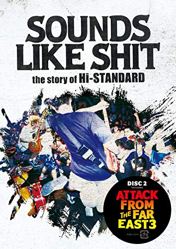 SOUNDS LIKE SHIT the story of Hi-STANDARD / ATTACK FROM THE FAR EAST 3 [DVD]