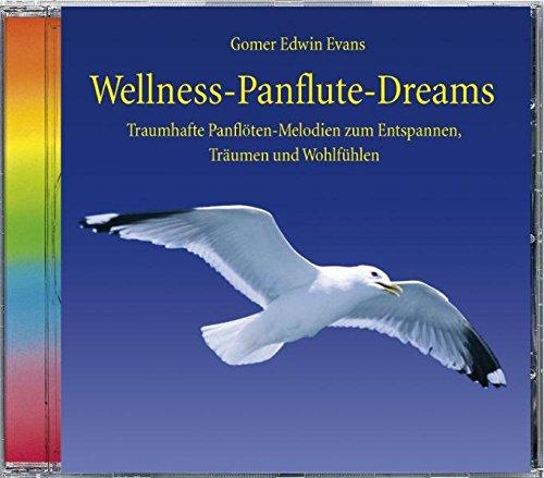 Wellness-Panflute-Dreams, 1 Audio-CD Panflöte, Traumhafte Melodien zum Entspannen, Träumen und Wohlfühlen, Musik Panflöte, CD Panflöte