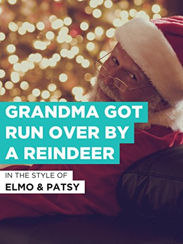 Grandma Got Run Over By A Reindeer in the Style of 'Elmo & Patsy'