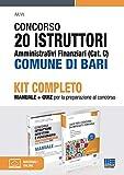 Kit Completo Concorso 20 Istruttori Amministrativi Finanziari Comune di Bari (Cat. C). Manuale + Quiz per la preparazione al concorso