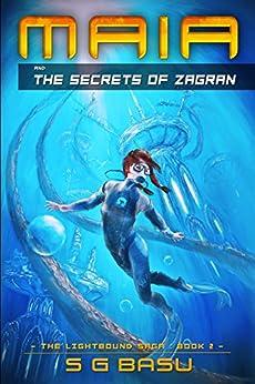 Maia and the Secrets of Zagran (The Lightbound Saga Book 2) by [S. G. Basu]