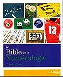 La bible de la numérologie - Tout sur le pouvoir des nombres !