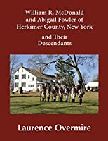William R. McDonald and Abigail Fowler of Herkimer County, New York and Their Descendants