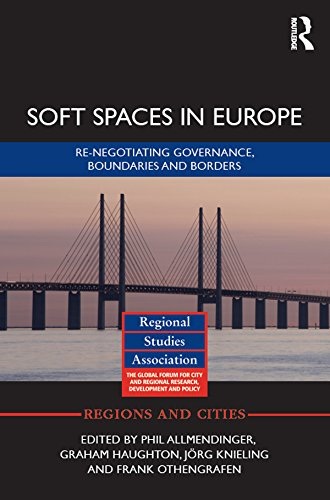 Soft Spaces in Europe: Re-negotiating governance, boundaries and borders (Regions and Cities) (English Edition)