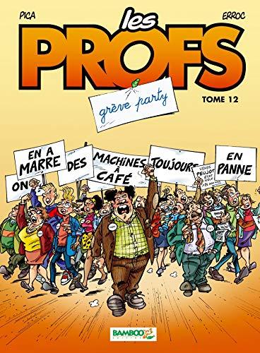 Les Profs - tome 12 - Grève party