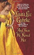 And Then He Kissed Her (The Girl-Bachelor Chronicles) by Laura Lee Guhrke (11-Jan-2007) Mass Market Paperback