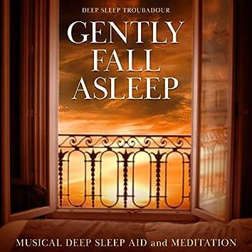 Gently Fall Asleep: Musical Deep Sleep Aid and Meditation