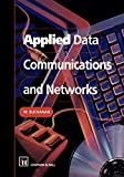Applied Data Communications and Networks...