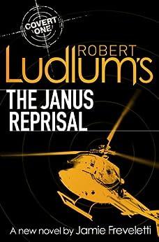 Robert Ludlum's The Janus Reprisal (Covert-One Book 9) by [Jamie Freveletti, Robert Ludlum]