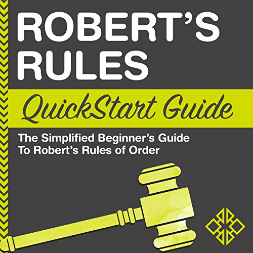 Robert's Rules: QuickStart Guide - The Simplified Beginner's Guide to Robert's Rules of Order audiobook cover art