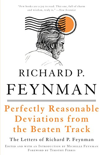 Amazon Com Perfectly Reasonable Deviations From The Beaten Track The Letters Of Richard P Feynman Ebook Feynman Richard P Feynman Michelle Ferris Timothy Kindle Store