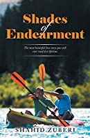 Shades of Endearment: The Most Beautiful Love Story You Will Ever Read in a Lifetime