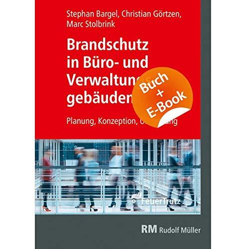 Brandschutz in Büro- und Verwaltungsgebäuden - mit E-Book (PDF): Planung, Konzeption und Umsetzung