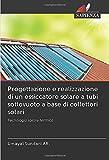 Progettazione e realizzazione di un essiccatore solare a tubi sottovuoto a base di collettori solari: Tecnologia solare termica