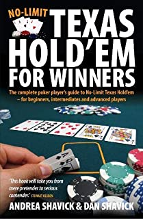 No-Limit Texas Hold'Em for Winners: The Complete Poker Player's Guide to No-Limit Texas Hold'em - for Begginners, Intermediates and Advanced Players