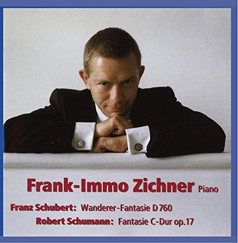 Schubert Wanderer-Fantasie D 760 Schumann Fantasie C-Dur op.17