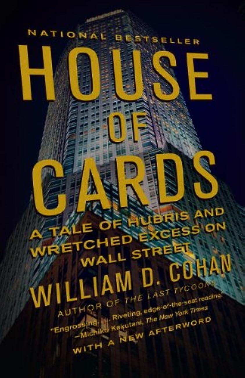 ブロックスタック食事House of Cards: A Tale of Hubris and Wretched Excess on Wall Street (English Edition)