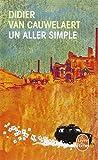 Un Aller Simple (Le Livre de Poche) (French Edition) by Didier Van Cauwelaert(1995-10-15) - Livre De Poche - 01/01/1995