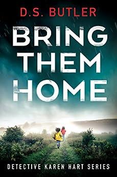 Bring Them Home (Detective Karen Hart Book 1) by [D. S. Butler]