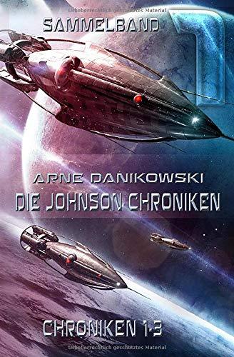 Die Johnson Chroniken: Sammelband 1 (John James Johnson Chroniken, Band 1)