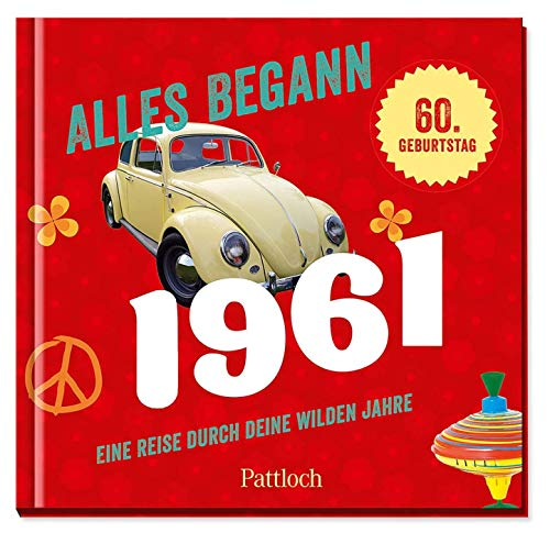 Alles begann 1961: Eine Reise durch deine wilden Jahre