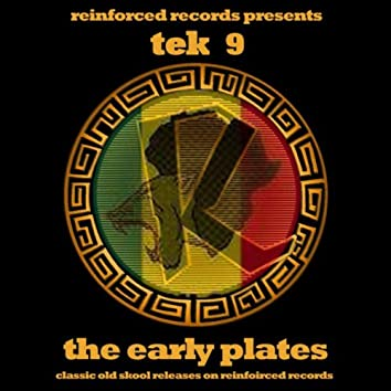 Reinforced Presents: Tek 9 - The Early Plates