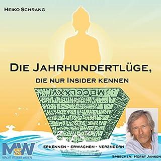 Die Jahrhundertlüge, die nur Insider kennen     Erkennen - Erwachen - Verändern              Autor:                                                                                                                                 Heiko Schrang                               Sprecher:                                                                                                                                 Horst Janson                      Spieldauer: 6 Std.     418 Bewertungen     Gesamt 4,5
