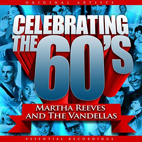 Celebrating the 60's: Martha Reeves and the Vandellas