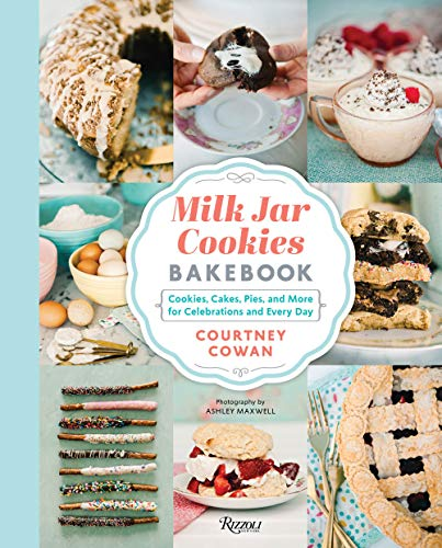 Milk Jar Cookies Bakebook: Cookies, Cakes, Pies, and More for Celebrations and Every Day