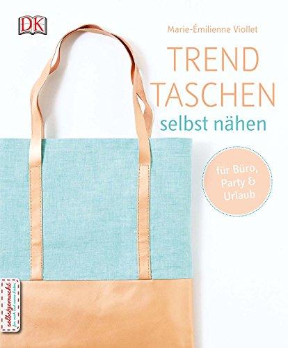 Trendtaschen selbst nähen: für Büro, Party und Urlaub