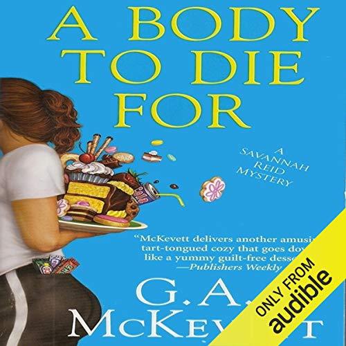A Body to Die For: Savannah Reid, Book 14