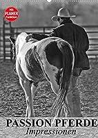 Passion Pferde. Impressionen (Wandkalender 2022 DIN A2 hoch): Mit der Freude an Pferden durch das Leben (Planer, 14 Seiten )