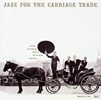 Jazz for Carriage Trade by George Wallington (2009-06-18)