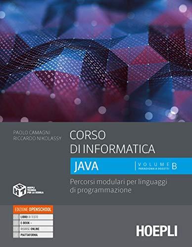 Corso di informatica Java. Percorsi modulari per linguaggi di programmazione. Per le Scuole superiori. Con e-book. Con espansione online (Vol. 2)