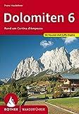 Dolomiten 6: Rund um Cortina d'Ampezzo. 55 Touren. Mit GPS-Tracks. (Rother Wanderführer) (German Edition)