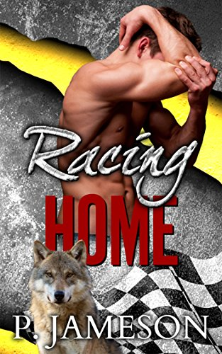 Racing Home (Dirt Track Dogs Book 3)