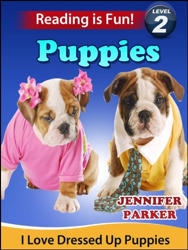 Puppies: I Love Dressed Up Puppies (A 'Reading Is Fun' Level 2 Reader) (English Edition)