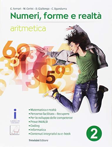 Numeri, forme e realtà. Per la Scuola media. Con e-book. Con espansione online: 2, 2 Volumi: Vol. 2