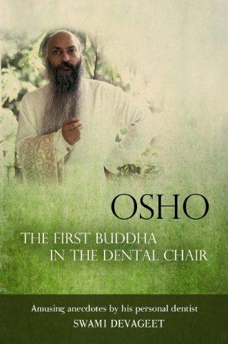 Osho The First Buddha in the Dental Chair: Amusing Anecdotes By His Personal Dentist (English Edition)