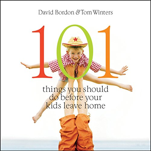 101 Things You Should Do Before Your Kids Leave Home audiobook cover art