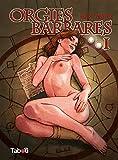 Orgies barbares, Tome 1 :