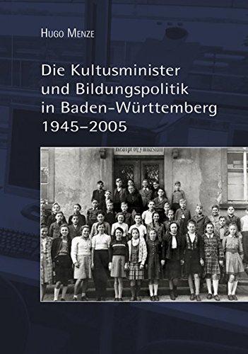 Die Kultusminister und Bildungspolitik in Baden-Württemberg 1945-2005