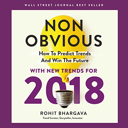 Non-Obvious 2018 Edition: How to Predict Trends and Win the Future audiobook cover art