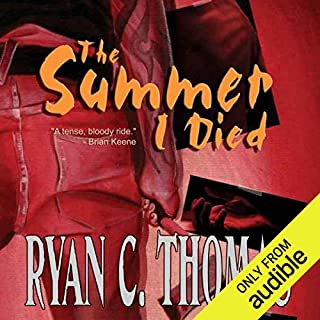 The Summer I Died                   By:                                                                                                                                 Ryan C. Thomas                               Narrated by:                                                                                                                                 Gary Dikeos                      Length: 7 hrs and 2 mins     66 ratings     Overall 4.2