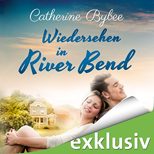 Wiedersehen in River Bend (Happy End in River Bend 3) Titelbild