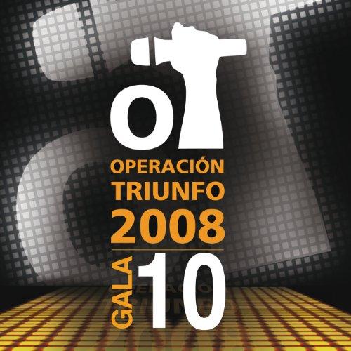 Operación Triunfo 2008 / Gala 10