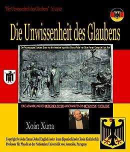 DIE UNWISSENHEIT DES GLAUBENS (German Edition) by [Xoán  Xuna]