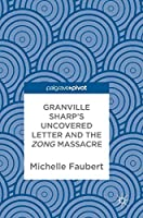 Granville Sharp's Uncovered Letter and the Zong Massacre