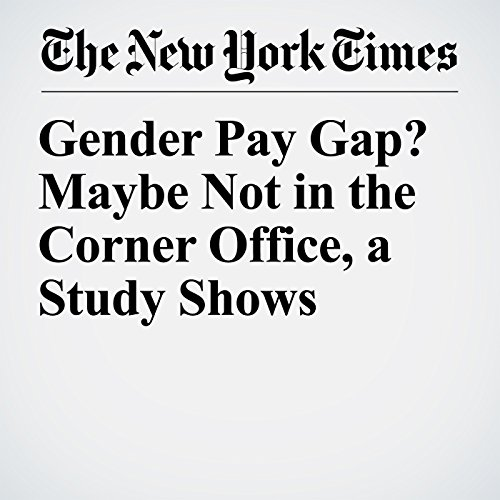 Gender Pay Gap? Maybe Not in the Corner Office, a Study Shows audiobook cover art